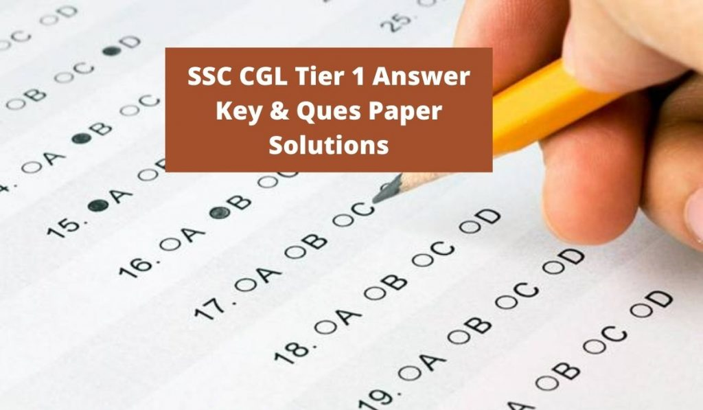 SSC CGL Tier 1 Answer Key 2021 { PDF Link } ssc.nic.in Ques Paper Solutions