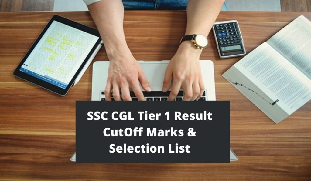 SSC CGL Tier 1 Result 2021 { Date & Time } ssc.nic.in CutOff Marks, Selection List