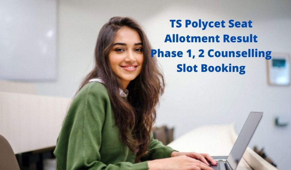 TS Polycet Seat Allotment Result 2021 tspolycet.nic.in 1st, 2nd Phase Slot Booking, Web Options