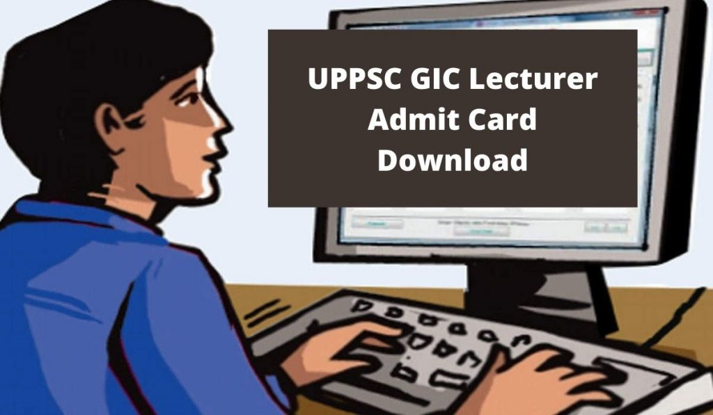 UPPSC GIC Lecturer Admit Card 2021 { Download Link } at uppsc.up.nic.in Exam Date