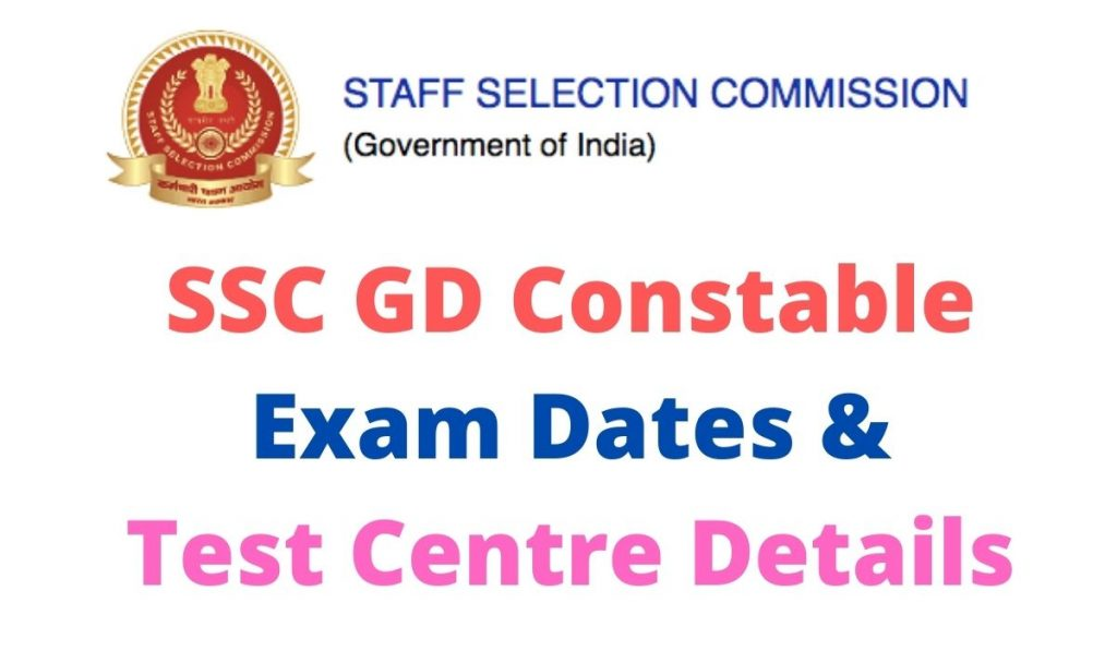 SSC GD Exam Dates 2021 at ssc.nic.in Test Date & Centre Details