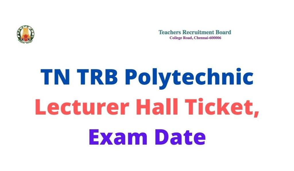 TN TRB Polytechnic Lecturer Exam Date 2021 at www.trb.tn.nic.in Hall Ticket Download