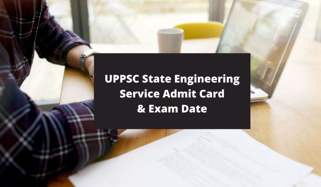 UPPSC State Engineering Services Admit Card 2021 uppsc.up.nic.in Assistant Engineer Exam Date