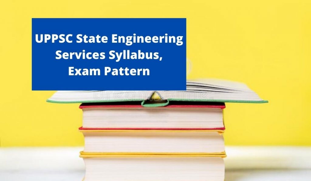 UPPSC State Engineering Services Syllabus 2021 at uppsc.up.nic.in Exam Pattern